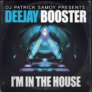 DEEJAY BOOSTER - I'm In The House (feat DJ Patrick Samoy) (90's Hardstyle Classics)