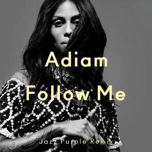 ADIAM - Follow Me