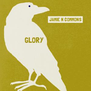 JAMIE N COMMONS - Glory