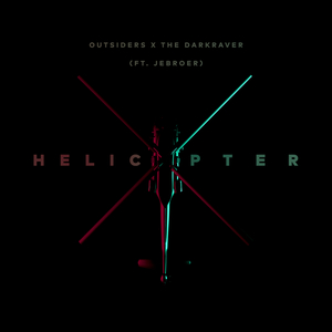 OUTSIDERS feat JEBROER - Helicopter (Explicit)