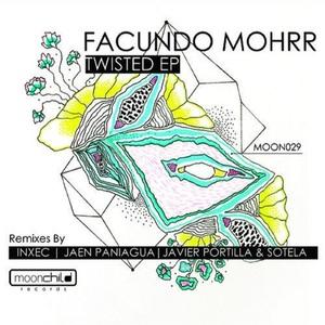 FACUNDO MOHRR - Twisted EP