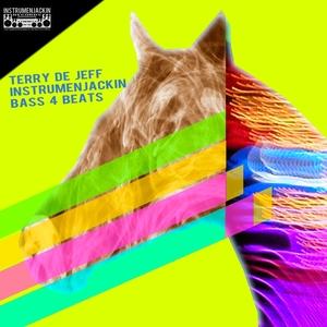 TERRY DE JEFF/INSTRUMENJACKIN - Bass 4 Beats