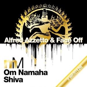 ALFRED AZZETTO & FACE OFF - Om Namaha Shiva
