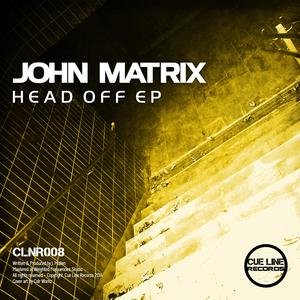 JOHN MATRIX - Head Off EP