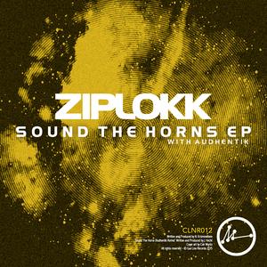 ZIPLOKK - Sound The Horns EP