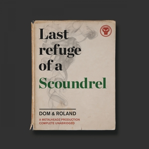 DOM & ROLAND - Last Refuge Of A Scoundrel