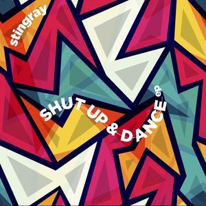 STINGRAY - Shut Up And Dance
