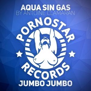 ANTOINE CLAMARAN/AQUA SIN GAS - Jumbo Jumbo