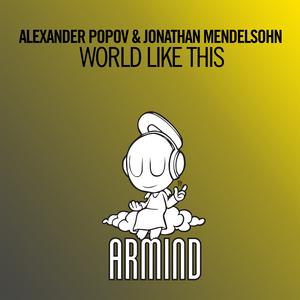 ALEXANDER POPOV & JONATHAN MENDELSOHN - World Like This