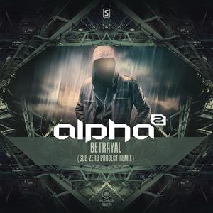 ALPHA - Betrayal (Sub Zero Project Remixes)