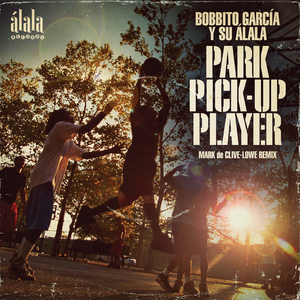 BOBBITO GARCIA - Park Pick-Up Player