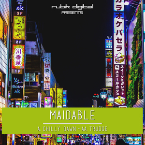 MAIDABLE - Chilly Dawn/Trudge