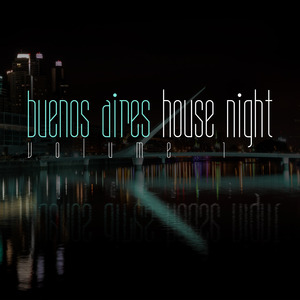 VARIOUS - Buenos Aires House Night Vol 1