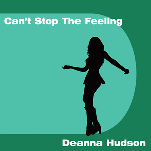 DEANNA HUDSON - Can't Stop The Feeling