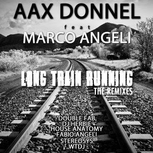 AAX DONNEL - Long Train Running (feat Marco Angeli) (The Remixes)