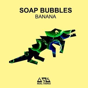 SOAP BUBBLES - Banana
