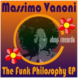 MASSIMO VANONI - The Funk Philosophy EP