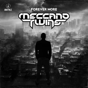 MECCANO TWINS - Forever More