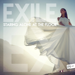 EXILE - Staring Alone At The Floor