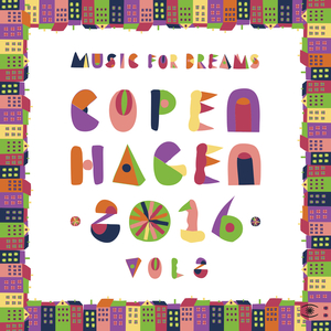 VARIOUS - Music For Dreams Copenhagen 2016, Vol  2