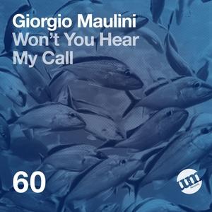 GIORGIO MAULINI - Wont You Hear My Call