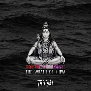 TWILIGHT - The Wrath Of Shiva