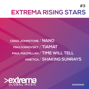 CRAIG JOHNSTONE/MAX IVANOVSKY/PAUL MACMILLAN/KINETICA - Extrema Rising Stars Vol 3