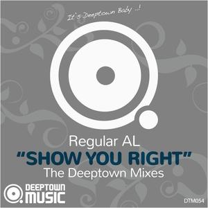 REGULAR AL - Show You Right (The Deeptown Mixes)