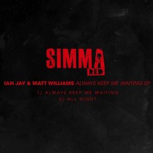 IAN JAY & MATT WILLIAMS - Keep Me Waiting EP