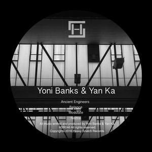 YONI BANKS & YAN KA - Ancient Engineers