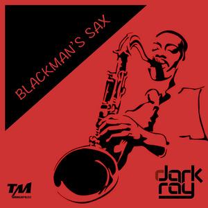 DARK RAY - Blackman's Sax