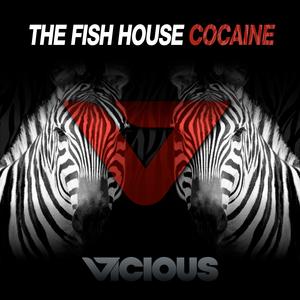 THE FISH HOUSE - Cocaine