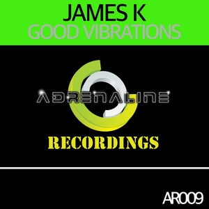 JAMES K - Good Vibrations