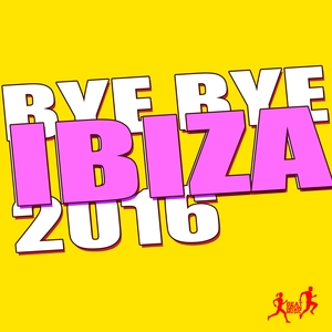 VARIOUS - Bye Bye Ibiza 2016