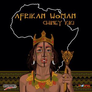 CHINEY KIKI - Afrikan Woman