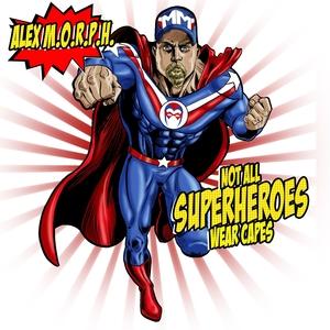 ALEX MORPH - Not All Superheroes Wear Capes