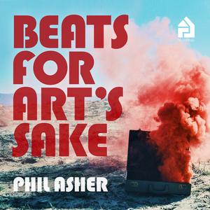 PHIL ASHER - Beats For Art's Sake