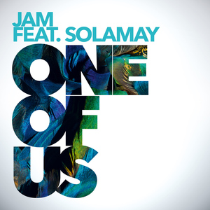 JAM feat SOLAMAY - One Of Us