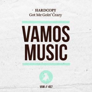 HARDCOPY - Got Me Goin' Crazy