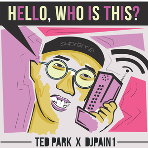 TED PARK - Hello (Who Is This)