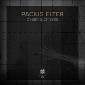 PACIUS ELTER - Cyber Sickness