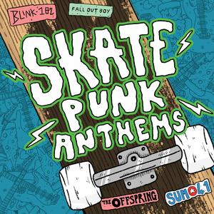 VARIOUS - Skate Punk Anthems (Explicit)