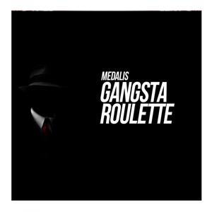 MEDALIS - Gansta Roulette