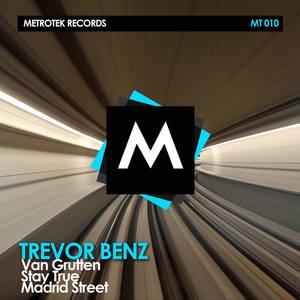 TREVOR BENZ - Van Grutten/Stay True/Madrid Street