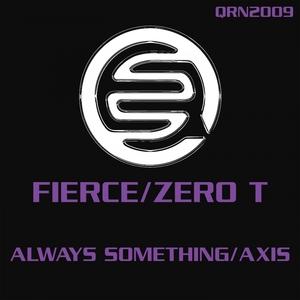 FIERCE/ZERO T - Always Something
