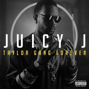 JUICY J - Taylor Gang Forever