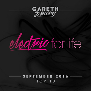 VARIOUS/GARETH EMERY - Electric For Life Top 10 - September 2016