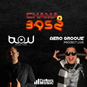 AERO GROOVE/BLOW HOUSE MUSIC - Chama O Bass
