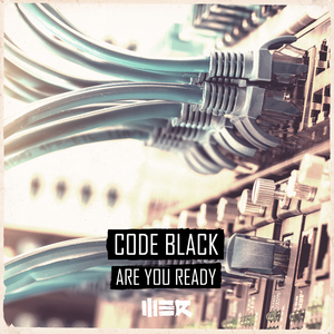 CODE BLACK - Are You Ready
