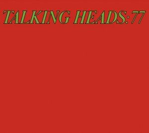 TALKING HEADS - Talking Heads 77 (Deluxe Version)